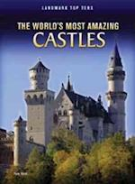 The World's Most Amazing Castles (Landmark Top Tens)