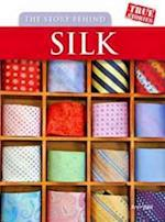 The Story Behind Silk (True Stories)