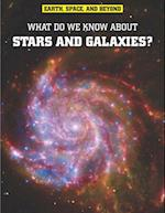 What Do We Know About Stars and Galaxies?