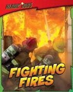 Fighting Fires (Heroic Jobs)