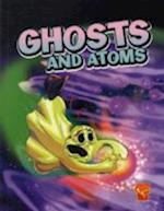 Ghosts and Atoms (Monster Science)