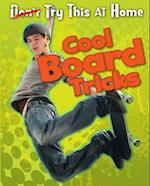 Cool Board Tricks (Read Me Try This at Home)