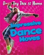 Impressive Dance Moves (Read Me Try This at Home)