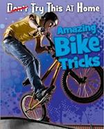 Amazing Bike Tricks (Read Me Try This at Home)