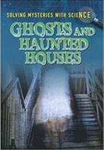 Ghosts & Hauntings (Ignite Solving Mysteries with Science)