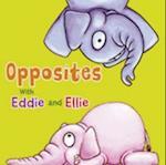 Eddie and Ellie's Animal Opposites (Eddie and Ellies Opposites)