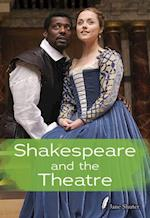 Shakespeare and the Theatre
