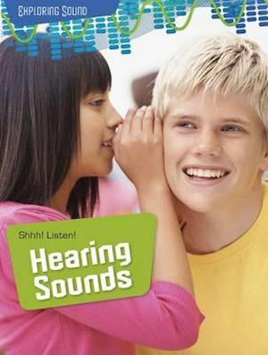 Shhh! Listen!: Hearing Sounds
