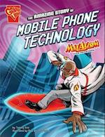 The Amazing Story of Mobile Phone Technology