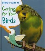 Beaky's Guide to Caring for Your Bird (Young Explorer Pets Guides)