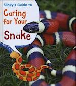 Slinky's Guide to Caring for Your Snake (Young Explorer Pets Guides)