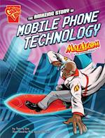Amazing Story of Mobile Phone Technology