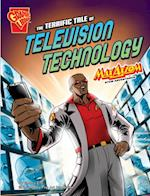 Terrific Tale of Television Technology
