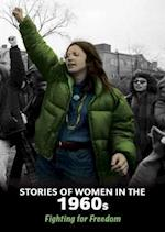 Stories of Women in the 1960s (Middle School Nonfiction Womens Stories from History)