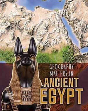 Geography Matters in Ancient Civilizations