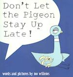 Don't Let the Pigeon Stay Up Late! af Mo Willems