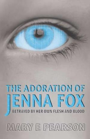 Adoration of Jenna Fox af Mary E Pearson