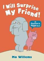 I Will Surprise My Friend! af Mo Willems