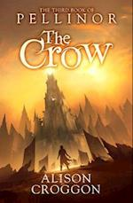The Crow: The Third Book of Pellinor af Alison Croggon