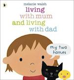 Living with Mum and Living with Dad: My Two Homes