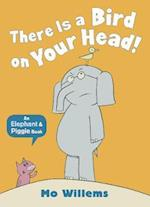 There is a Bird on Your Head af Mo Willems