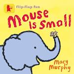 Mouse is Small af Mary Murphy
