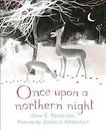 Once Upon a Northern Night af Jean E. Pendziwol