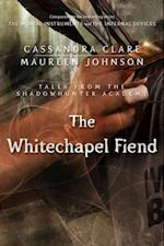 Whitechapel Fiend (Tales from the Shadowhunter Academy 3)