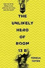 The Unlikely Hero of Room 13B af Teresa Toten