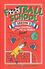 Football School Season 2: Where Football Explains the World (Football School)