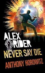 Never Say Die af Anthony Horowitz