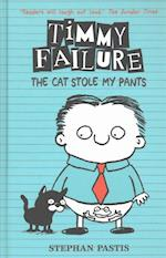 Timmy Failure: The Cat Stole My Pants (Timmy Failure)