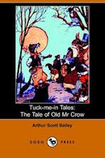 The Tale of Old Mr. Crow (Tuck-me-in Tales)