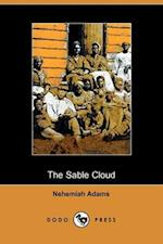 The Sable Cloud, a Southern Tale with Northern Comments (1861) af Nehemiah Adams