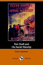 Tom Swift and His Aerial Warship, Or, the Naval Terror of the Seas (Dodo Press) (Tom Swift)
