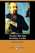 The Man Who Kept His Money in a Box (Dodo Press)