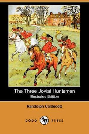 Bog, hæftet The Three Jovial Huntsmen af Susan Jeffers, Randolph Caldecott