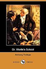 Dr. Wortle's School (Dodo Press)