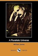 A Pluralistic Universe (Dodo Press) af William James