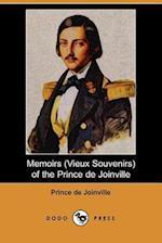 Memoirs (Vieux Souvenirs) of the Prince de Joinville (Dodo Press)