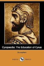 Cyropaedia: The Education of Cyrus (Dodo Press)