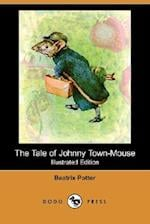 The Tale of Johnny Town-Mouse (Illustrated Edition) (Dodo Press)