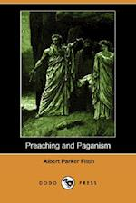 Preaching and Paganism (Dodo Press)