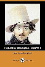 Helbeck of Bannisdale, Volume I (Dodo Press) af Mrs Humphry Ward