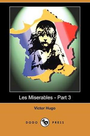 Bog, paperback Les Miserables - Part 3 (Dodo Press) af Victor Hugo