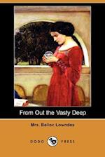 From Out the Vasty Deep (Dodo Press) af Mrs Belloc Lowndes