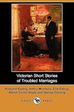 Victorian Short Stories of Troubled Marriages (Dodo Press) af Arthur Morrison, Rudyard Kipling, Ella D'Arcy