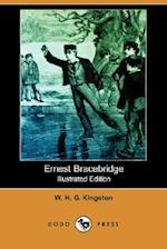 Ernest Bracebridge (Illustrated Edition) (Dodo Press) af William H. G. Kingston, W. H. G. Kingston