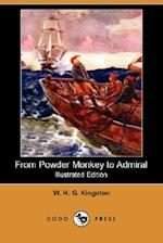 From Powder Monkey to Admiral (Illustrated Edition) (Dodo Press) af W. H. G. Kingston, William H. G. Kingston