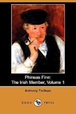 Phineas Finn: The Irish Member, Volume 1 (Dodo Press)